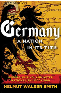 Germany: A Nation in Its Time: Before, During, and After Nationalism, 1500-2000