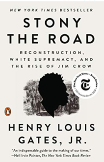 Stony the Road: Reconstruction, White Supremacy and the Rise of Jim Crow
