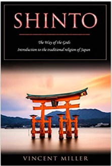 Shinto – The Way of Gods: Introduction to the Traditional Religion of Japan