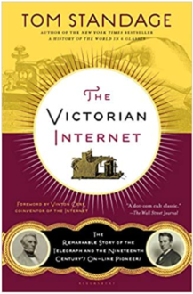 The Victorian Internet: The Remarkable Story of the Telegraph and the 19th Century's On-line Pioneers